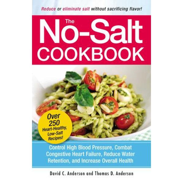 The No-Salt Cookbook - David C Anderson, Thomas D. Anderson | 2020-eala-conference.org