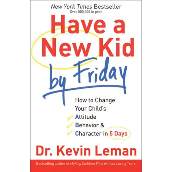 Have a New Kid by Friday - Dr. Kevin Leman | 2020-eala-conference.org