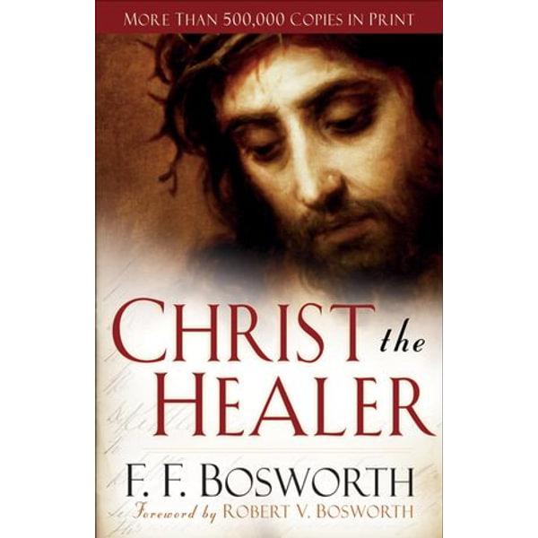 Christ the Healer - F. F. Bosworth | Karta-nauczyciela.org