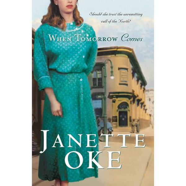 When Tomorrow Comes (Canadian West Book #6) - Janette Oke | 2020-eala-conference.org