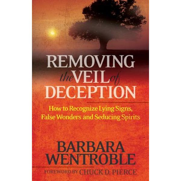Removing the Veil of Deception - Barbara Wentroble, Chuck Pierce (Foreword by)   Karta-nauczyciela.org
