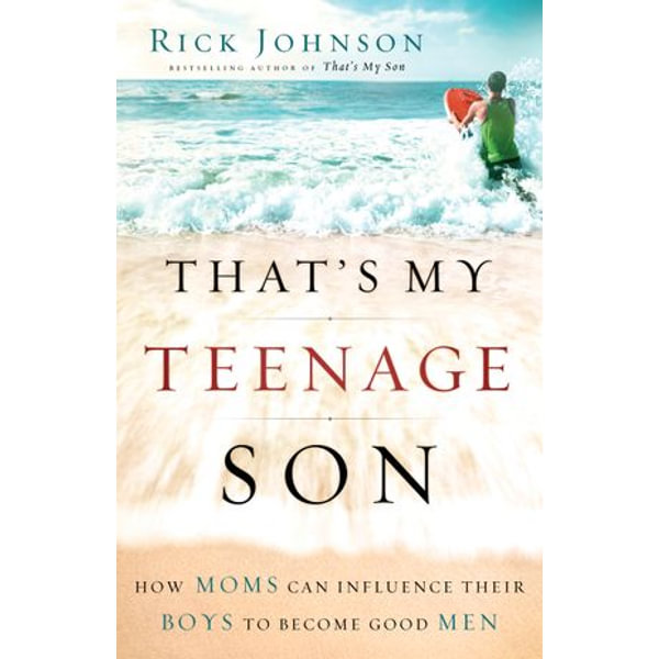That's My Teenage Son - Rick Johnson | Karta-nauczyciela.org