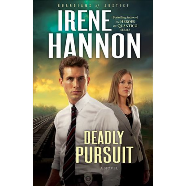 Deadly Pursuit (Guardians of Justice Book #2) - Irene Hannon   2020-eala-conference.org