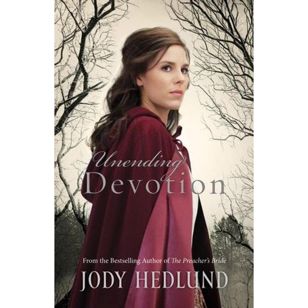 Unending Devotion - Jody Hedlund | 2020-eala-conference.org