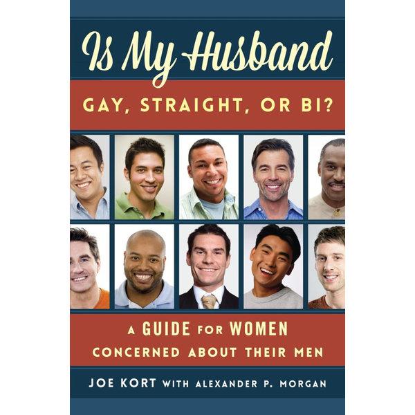 Is My Husband Gay, Straight, or Bi? - Joe Kort, Alexander P. Morgan | 2020-eala-conference.org