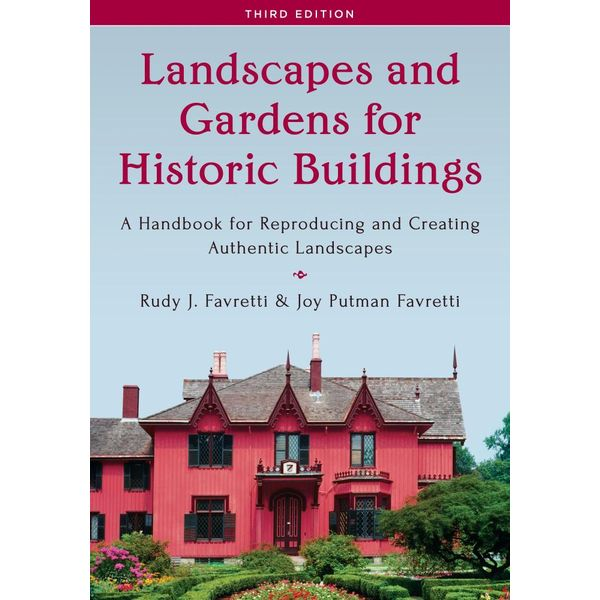 Landscapes and Gardens for Historic Buildings - Rudy J. Favretti, Joy Putman Favretti | 2020-eala-conference.org