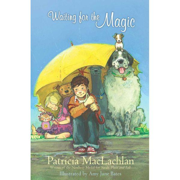 Waiting for the Magic - Patricia MacLachlan, Amy June Bates (Illustrator) | Karta-nauczyciela.org