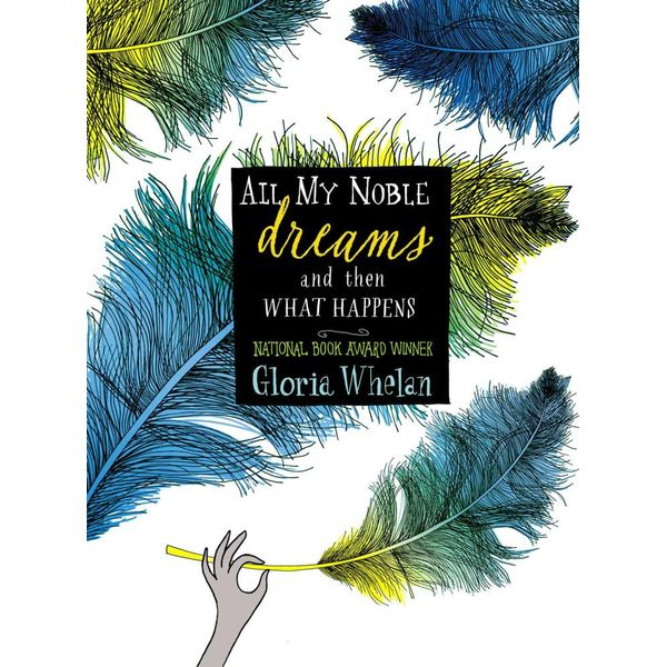 All My Noble Dreams and Then What Happens - Gloria Whelan | Karta-nauczyciela.org