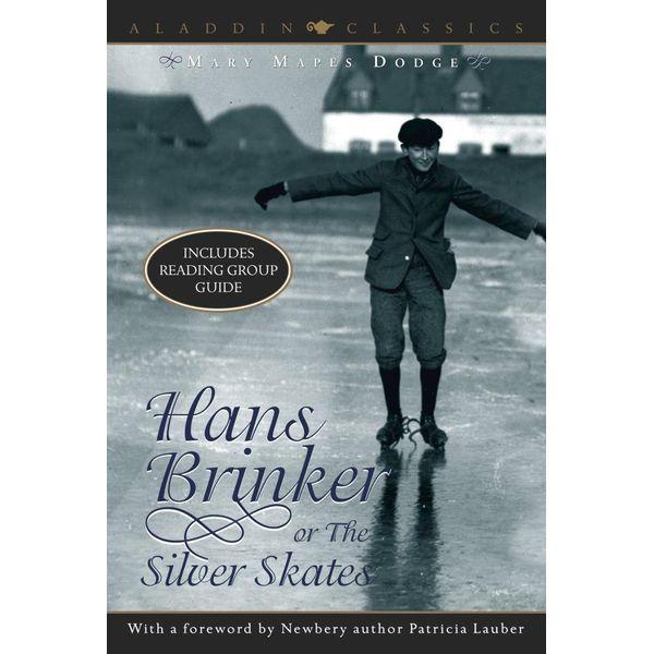 Hans Brinker or the Silver Skates - Mary Mapes Dodge, Patricia Lauber (Foreword by)   Karta-nauczyciela.org