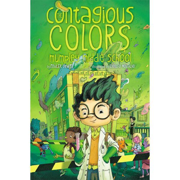The Contagious Colors of Mumpley Middle School - Fowler DeWitt, Rodolfo Montalvo (Illustrator) | Karta-nauczyciela.org