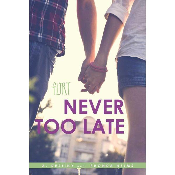 Never Too Late - A. Destiny, Rhonda Helms | Karta-nauczyciela.org
