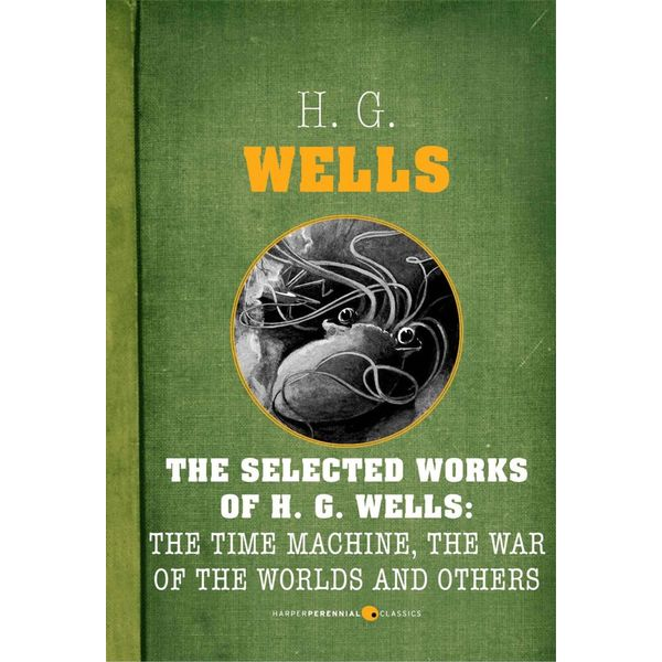 The Selected Works Of H.G. Wells - H. G. Wells | 2020-eala-conference.org