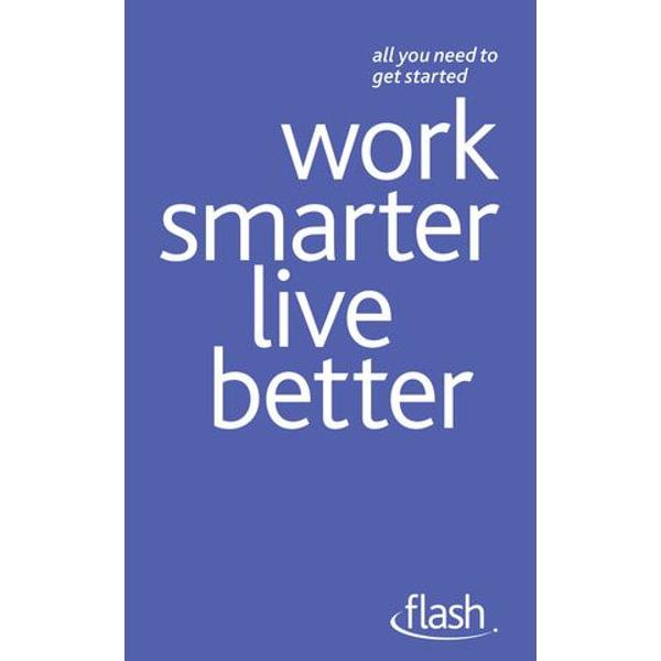 Work Smarter Live Better - Tina Konstant, Morris Taylor   Karta-nauczyciela.org