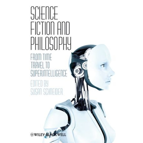 Science Fiction and Philosophy - Susan Schneider (Editor)   Karta-nauczyciela.org
