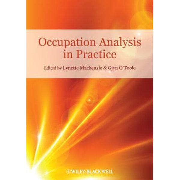 Occupation Analysis in Practice - Lynette Mackenzie (Editor), Gjyn O'Toole (Editor)   Karta-nauczyciela.org