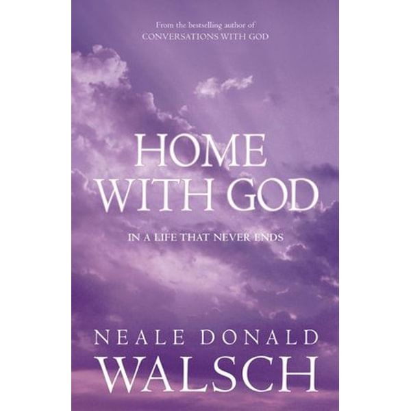 Home with God - Neale Donald Walsch   2020-eala-conference.org