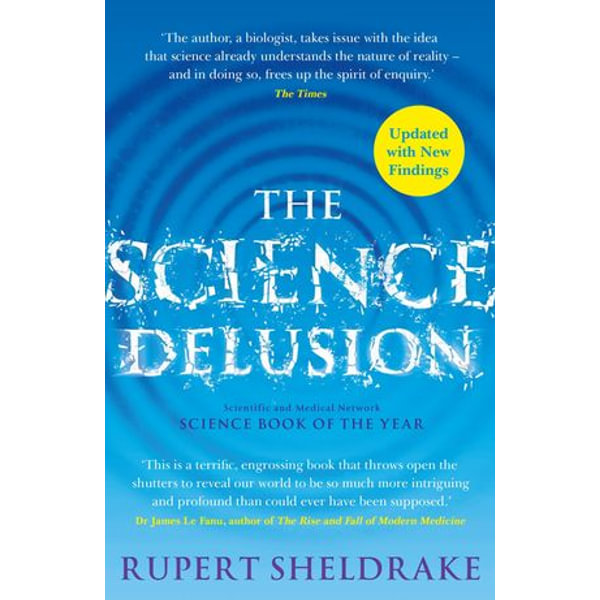 The Science Delusion - Rupert Sheldrake   Karta-nauczyciela.org