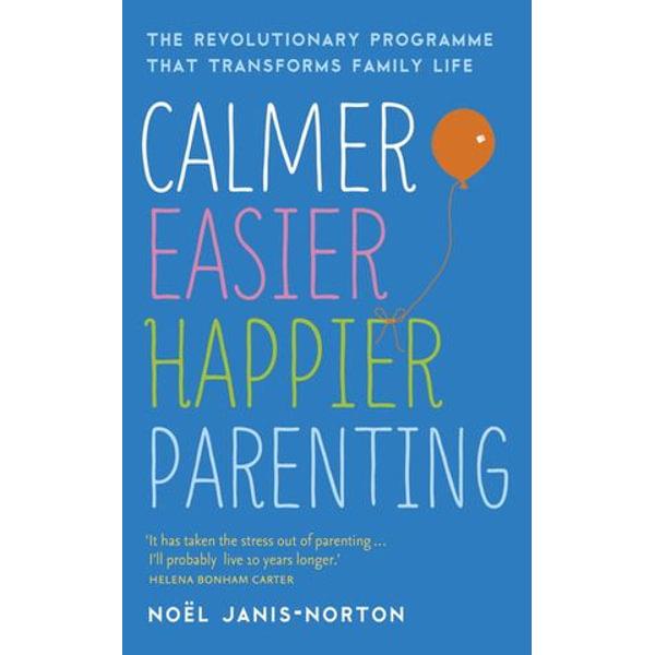 Calmer, Easier, Happier Parenting - Noël Janis-Norton   Karta-nauczyciela.org