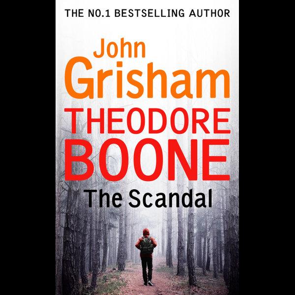 Theodore Boone: The Scandal - John Grisham | 2020-eala-conference.org