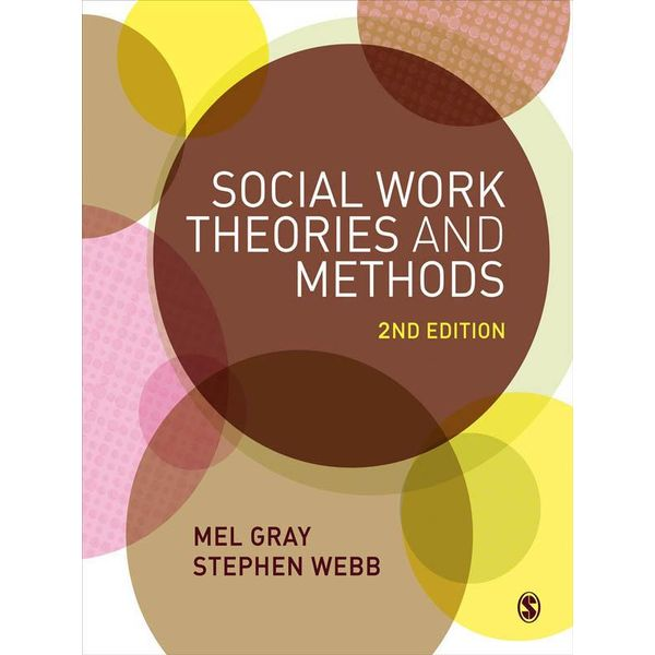 Social Work Theories and Methods - Mel Gray (Editor), Stephen Webb (Editor) | 2020-eala-conference.org