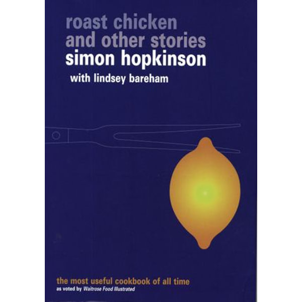 Roast Chicken and Other Stories - Lindsey Bareham, Simon Hopkinson | 2020-eala-conference.org