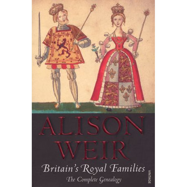 Britain's Royal Families - Alison Weir | 2020-eala-conference.org