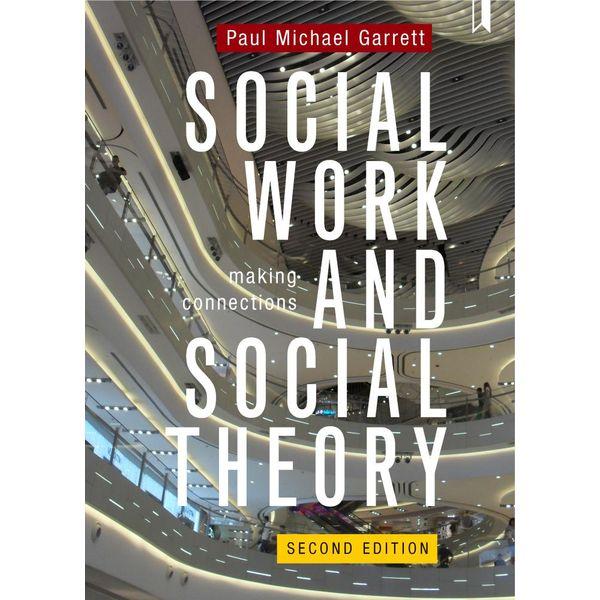 Social Work and Social Theory 2e - Garrett, Paul Michael   2020-eala-conference.org