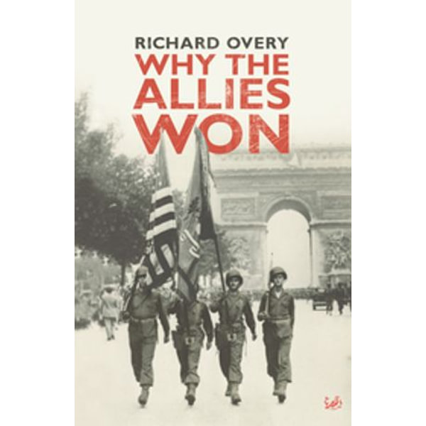 Download Why The Allies Won By Richard Overy