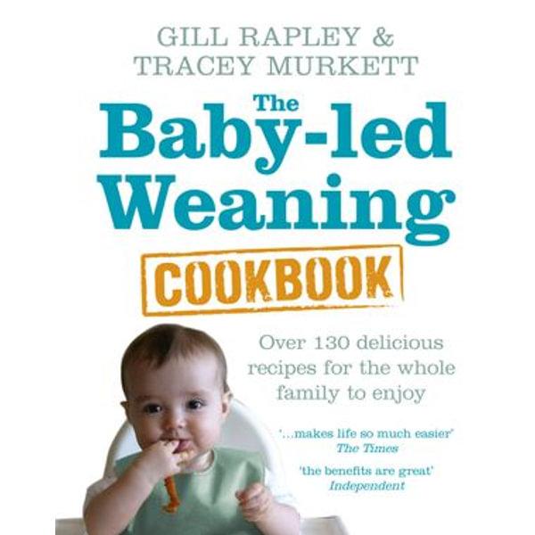 The Baby-led Weaning Cookbook - Gill Rapley, Tracey Murkett   Karta-nauczyciela.org