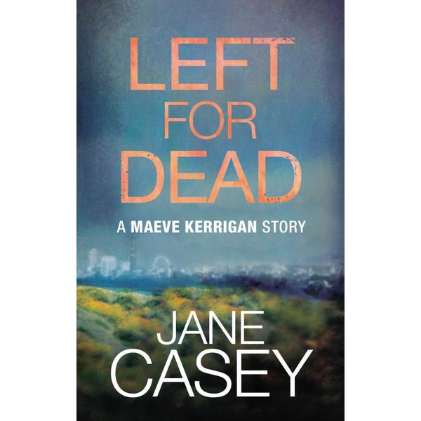 Left For Dead - Jane Casey | Karta-nauczyciela.org
