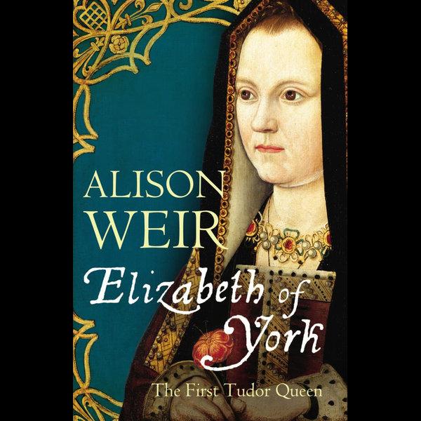 Elizabeth of York - Alison Weir   2020-eala-conference.org
