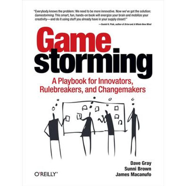 Gamestorming - Dave Gray, Sunni Brown, James Macanufo | Karta-nauczyciela.org
