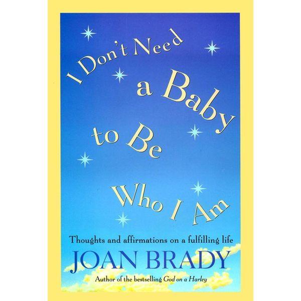 I Don't Need a Baby to Be Who I Am - Joan Brady   Karta-nauczyciela.org
