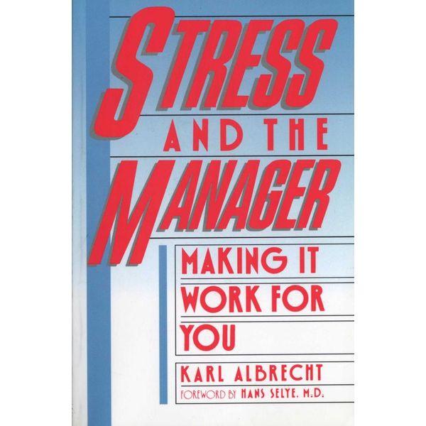 Stress and the Manager - Karl Albrecht | Karta-nauczyciela.org