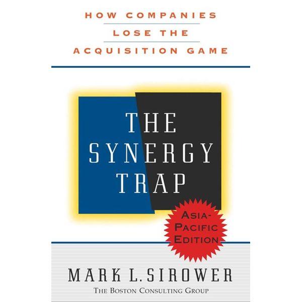 The Synergy Trap, Asia-Pacific Edition - Mark L. Sirower | Karta-nauczyciela.org