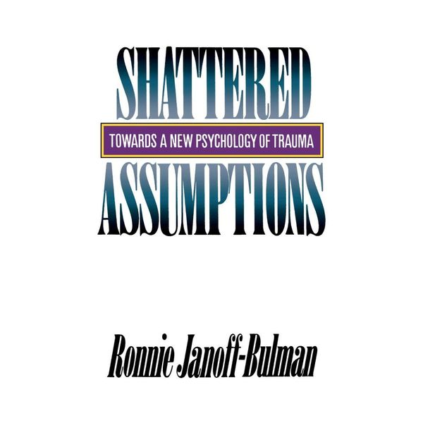 Shattered Assumptions - Ronnie Janoff-Bulman | Karta-nauczyciela.org
