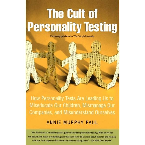 The Cult of Personality Testing - Annie Murphy Paul | Karta-nauczyciela.org