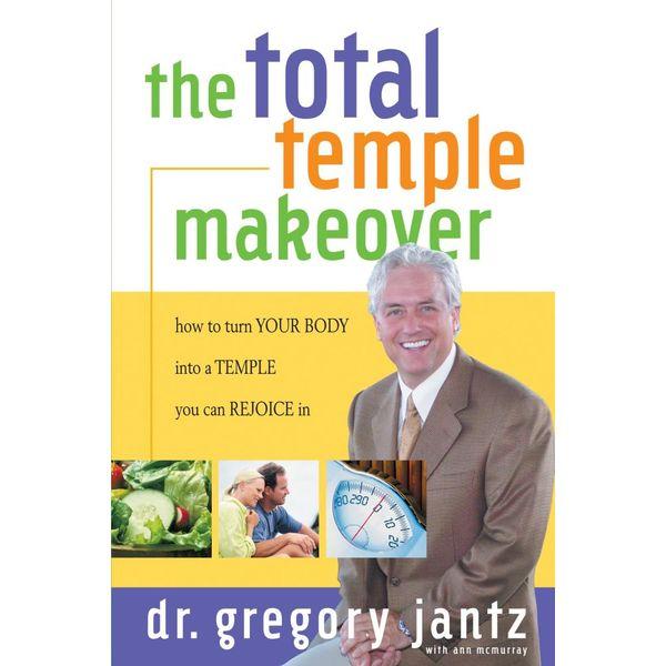 Total Temple Makeover - Dr. Gregg Jantz Dr.   Karta-nauczyciela.org