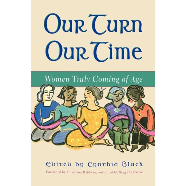 Our Turn Our Time - Christina Baldwin, Cynthia Black (Foreword by) | Karta-nauczyciela.org