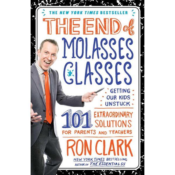 The End of Molasses Classes - Ron Clark | Karta-nauczyciela.org