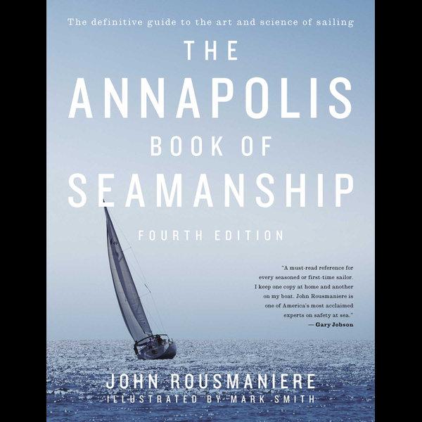 The Annapolis Book of Seamanship - John Rousmaniere, Mark Smith (Illustrator)   Karta-nauczyciela.org