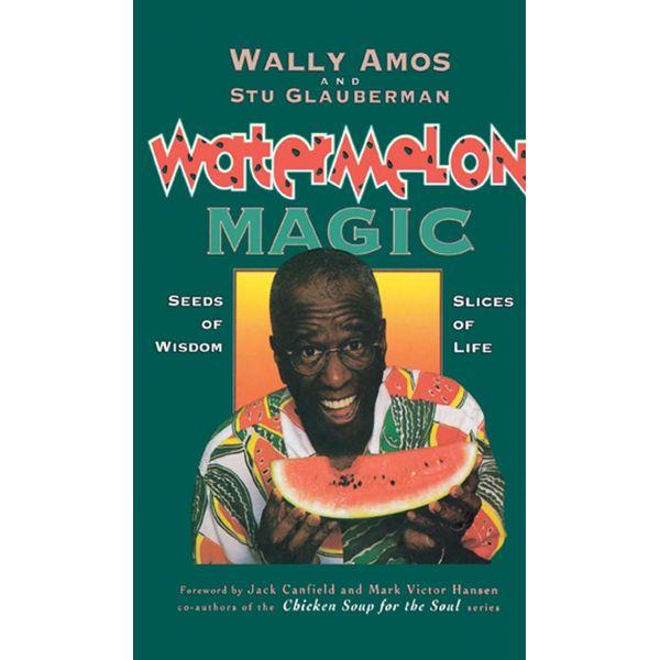 Watermelon Magic - Wally Amos, Stu Glauberman, Jack Canfield (Foreword by)   Karta-nauczyciela.org