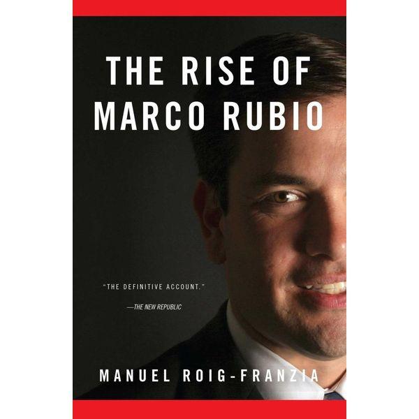 The Rise of Marco Rubio - Manuel Roig-Franzia | Karta-nauczyciela.org