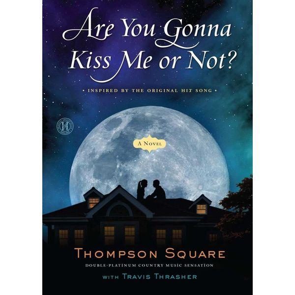 Are You Gonna Kiss Me or Not? - Thompson Square, Travis Thrasher | Karta-nauczyciela.org