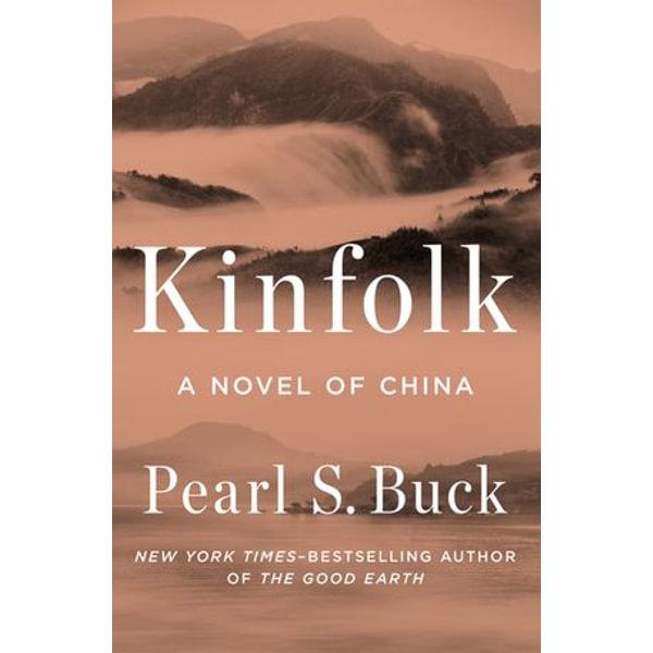 Kinfolk: A Novel of China - Pearl S. Buck | 2020-eala-conference.org