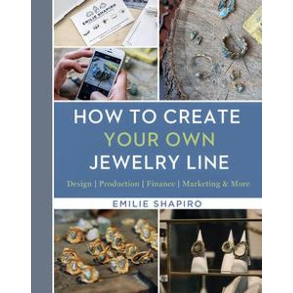 How to Create Your Own Jewelry Line - Emilie Shapiro | Karta-nauczyciela.org