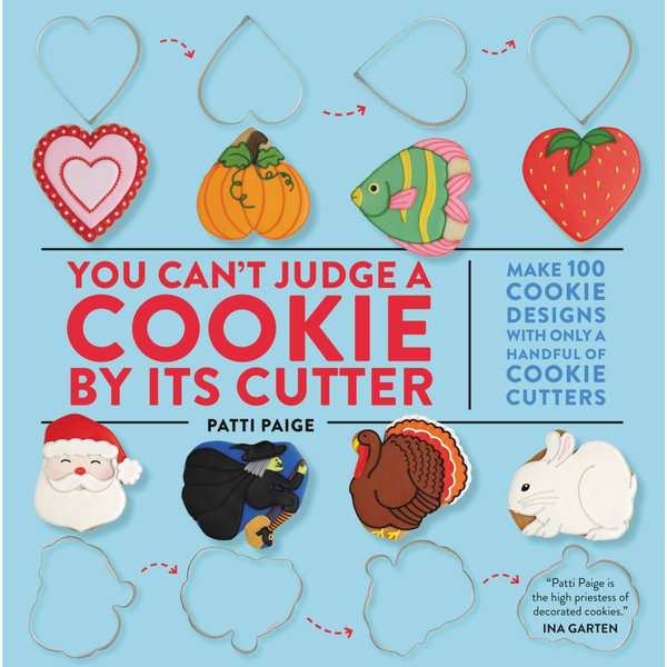 You Can't Judge a Cookie by Its Cutter - Patti Paige, Jennifer Causey, The Stonesong Press | 2020-eala-conference.org