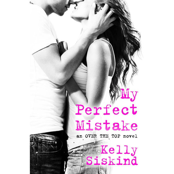 My Perfect Mistake - Kelly Siskind | 2020-eala-conference.org