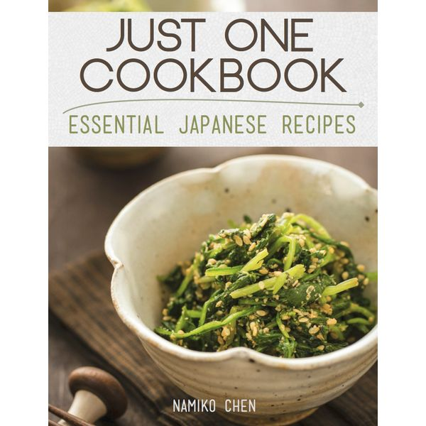 Just One Cookbook - Essential Japanese Recipes - Namiko Chen   2020-eala-conference.org