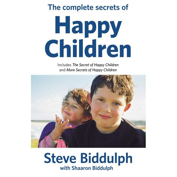 Complete Secrets of Happy Children - Steve Biddulph | 2020-eala-conference.org